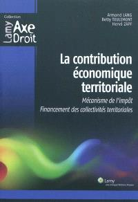 La contribution économique territoriale : mécanisme de l'impôt, financement des collectivités territoriales