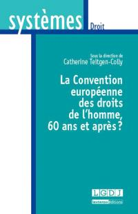 La Convention européenne des droits de l'homme, 60 ans et après ?