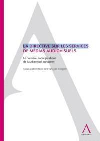 La directive Services de médias audiovisuels : le nouveau cadre juridique de l'audiovisuel européen