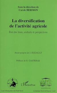 La diversification de l'activité agricole : état des lieux, souhaits et perspectives