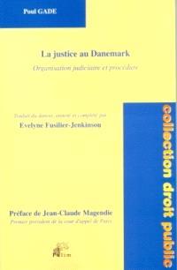 La justice au Danemark : organisation judiciaire et procédure