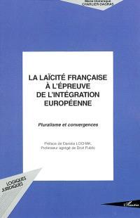 La laïcité française à l'épreuve de l'intégration européenne : pluralisme et convergences