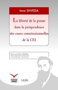 La liberté de la presse dans la jurisprudence des cours constitutionnelles de la CEI