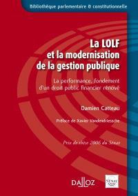 La LOLF et la modernisation de la gestion publique : la performance, fondement d'un droit public financier rénové