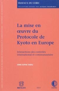 La mise en oeuvre du protocole de Kyoto en Europe : interactions des contrôles international et communautaire