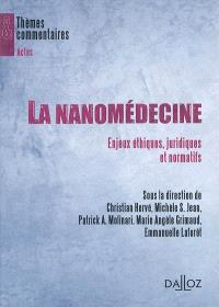 La nanomédecine : enjeux éthiques, juridiques et normatifs