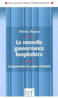 La nouvelle gouvernance hospitalière : l'organisation en pôles d'activité