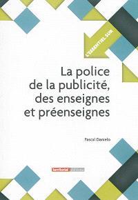 La police de la publicité, des enseignes et préenseignes