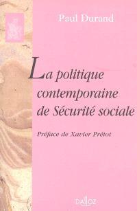 La politique contemporaine de la Sécurité sociale