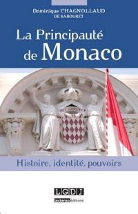 La principauté de Monaco : histoire, identité, pouvoirs