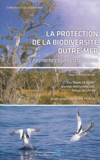 La protection de la biodiversité outre-mer : approches pluridisciplinaires