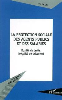 La protection sociale des agents publics et des salariés : égalité de droits, inégalité de traitement