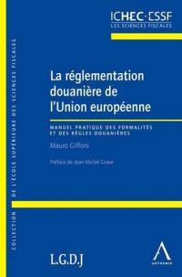 La réglementation douanière de l'Union européenne : législation applicable au 1er janvier 2012
