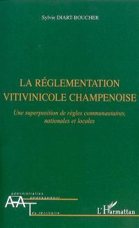 La réglementation vitivinicole champenoise : une superposition de règles communautaires, nationales et locales