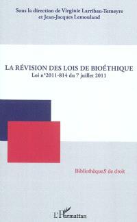 La révision des lois de bioéthique : loi n° 2011-814 du 7 juillet 2011