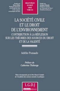 La société civile et le droit de l'environnement : contribution à la réflexion sur les théories des sources du droit et de la validité