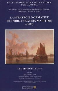 La stratégie normative de l'Organisation maritime internationale (OMI)