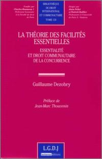 La théorie des facilités essentielles : essentialité et droit communautaire de la concurrence