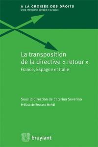 La transposition de la directive retour : France, Espagne et Italie