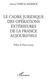 Le cadre juridique des opérations extérieures de la France aujourd'hui