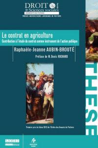 Le contrat en agriculture : contribution à l'étude du contrat comme instrument de l'action publique