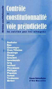 Le contrôle de constitutionnalité par voie préjudicielle en France : quelles pratiques ? : colloque, Paris, Ministère de la justice, 16 février 2009