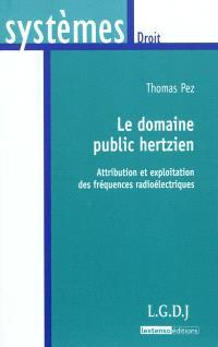 Le domaine public hertzien : attribution et exploitation des fréquences radioélectriques