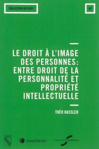 Le droit à l'image des personnes, entre droit de la personnalité et propriété intellectuelle