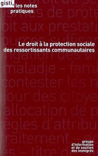 Le droit à la protection sociale des ressortissants communautaires