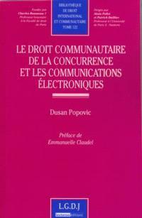 Le droit communautaire de la concurrence et les communications électroniques