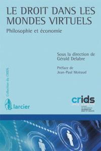 Le droit dans les mondes virtuels : philosophie et économie