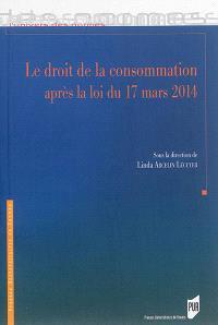 Le droit de la consommation : après la loi du 17 mars 2014