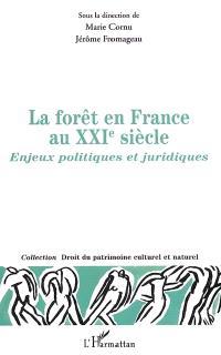 Le droit de la forêt au XXIe siècle : aspects internationaux : actes du colloque