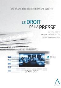 Le droit de la presse : presse écrite, presse audiovisuelle, presse électronique