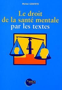 Le droit de la santé mentale par les textes