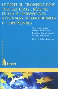 Le droit du transport dans tous ses états : réalités, enjeux et perspectives nationales, internationales et européennes