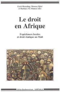 Le droit en Afrique : expériences locales au Mali et droit étatique