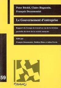 Le gouvernement d'entreprise : rapport du groupe de travail en vue de la révision partielle du droit de la société anonyme