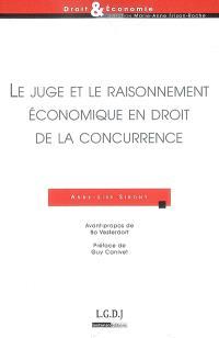 Le juge et le raisonnement économique en droit de la concurrence