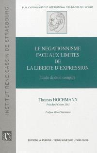 Le négationnisme face aux limites de la liberté d'expression : étude de droit comparé
