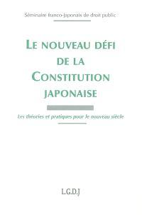 Le nouveau défi de la constitution japonaise : les théories et pratiques pour le nouveau siècle