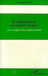 Le Partenariat de service public avec usagers, élus et professionnels