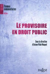 Le provisoire en droit public