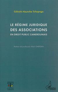 Le régime juridique des associations en droit public camerounais