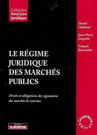Le régime juridique des marchés publics : droits et obligations des signataires des marchés de travaux