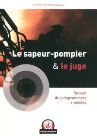 Le sapeur-pompier et le juge : recueil de jurisprudences annotées