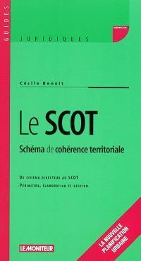 Le SCOT schéma de cohérence territoriale : du schéma directeur au SCOT, périmètre, élaboration et gestion