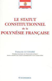 Le statut constitutionnel de la Polynésie française