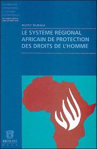 Le système régional africain de protection des droits de l'homme
