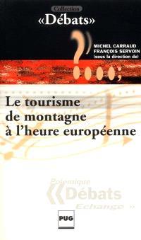 Le tourisme de montagne à l'heure européenne